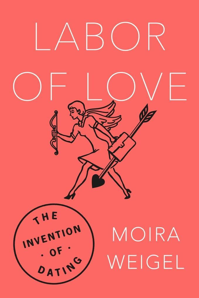 Labor of Love als eBook Download von Moira Weigel