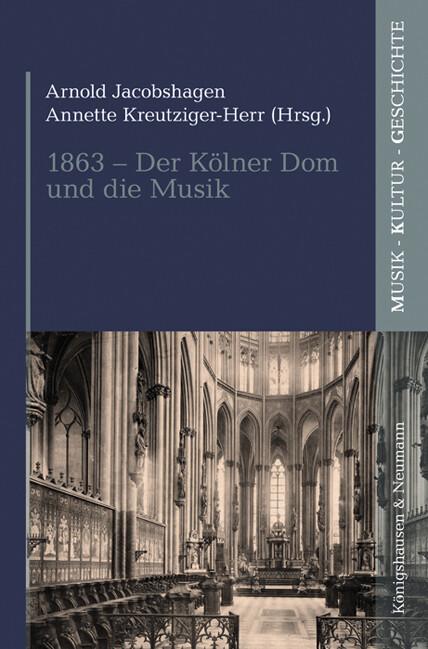 1863 - Der Kölner Dom und die Musik als Buch von