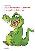 Das Krokodil hat Zahnweh und andere Märchen