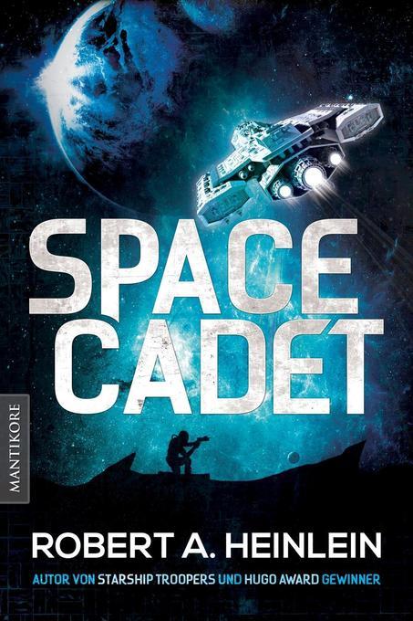 Space Cadet - Weltraum-Patrouille als Buch von ...