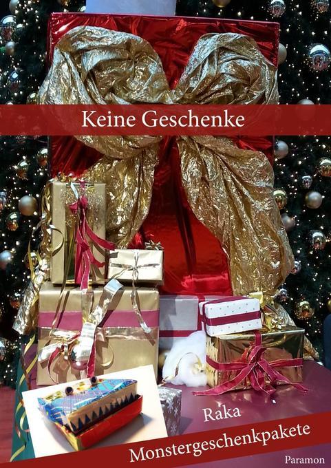 Keine Geschenke als Taschenbuch von Raka