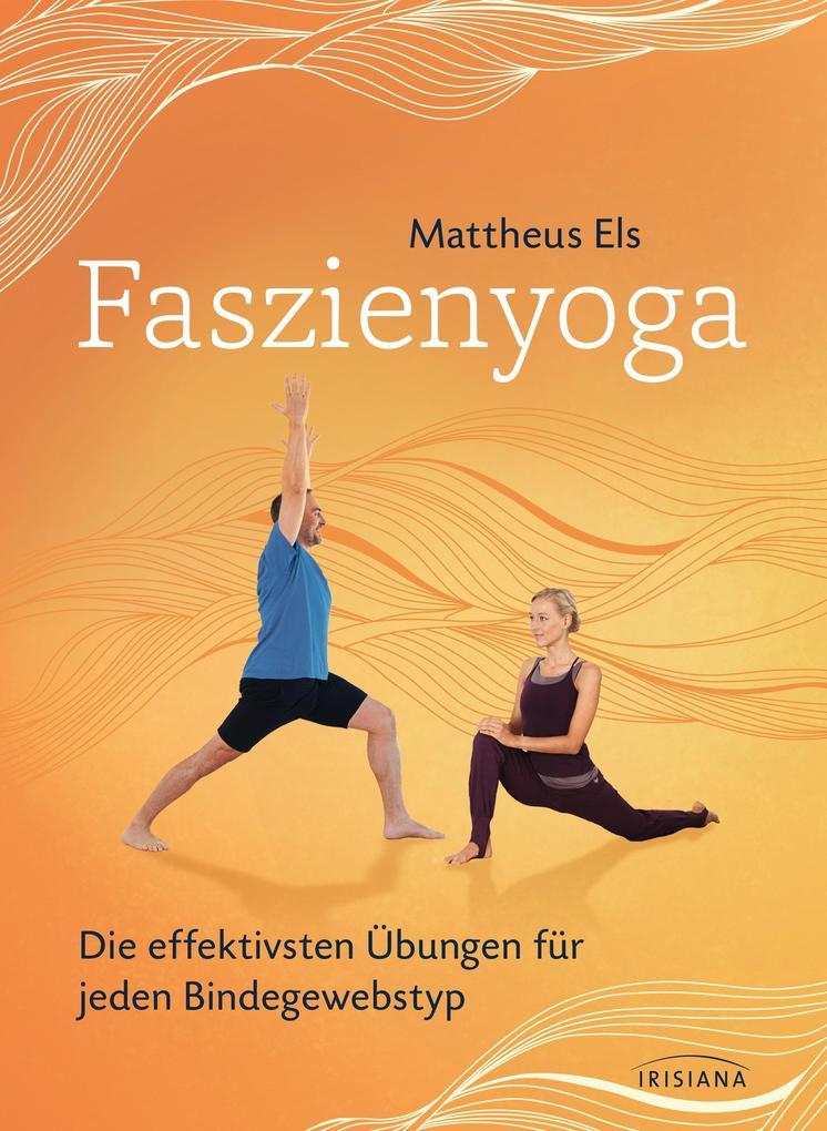 Faszienyoga - Die effektivsten Übungen für jede...