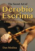 The Secret Art of Derobio Escrima