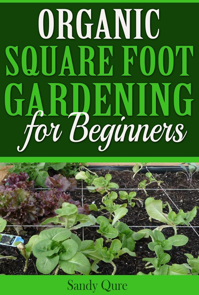 Organic Square Foot Gardening for Beginners als...