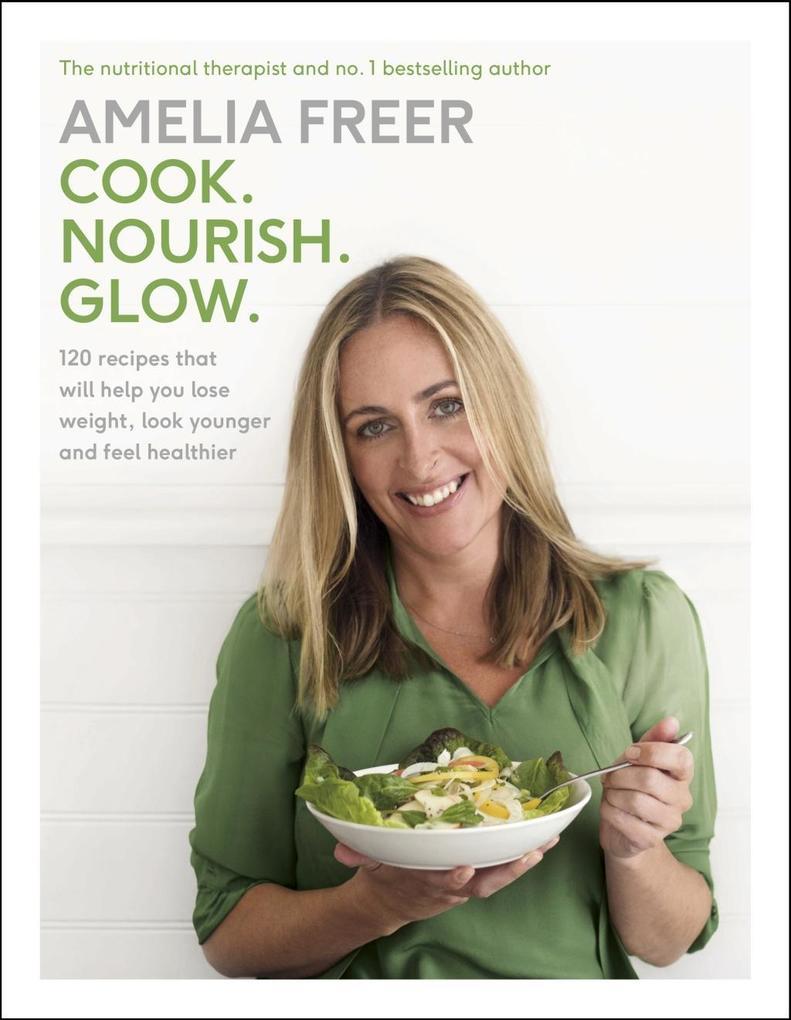 Cook. Nourish. Glow. als eBook Download von Ame...