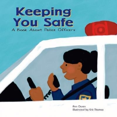 Keeping You Safe: A Book about Police Officers als Buch