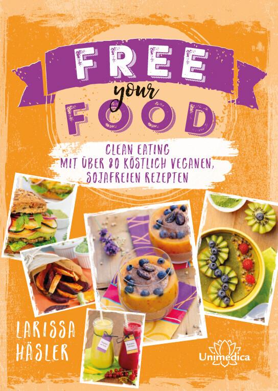 Free your food! als Buch von Larissa Häsler