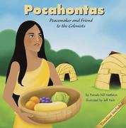 Pocahontas: Peacemaker and Friend to the Colonists