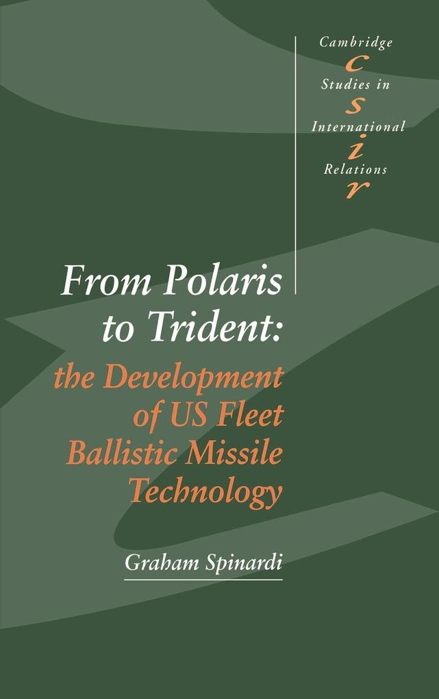 From Polaris to Trident: The Development of Us Fleet Ballistic Missile Technology als Buch