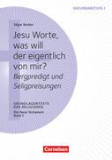 Jesu Worte, was will der eigentlich von mir? - Bergpredigt und Seligpreisungen