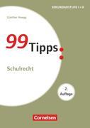 99 Tipps - Praxis-Ratgeber Schule für die Sekundarstufe I. Schulrecht