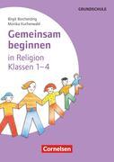 Gemeinsam beginnen - Religion Klasse 1-4