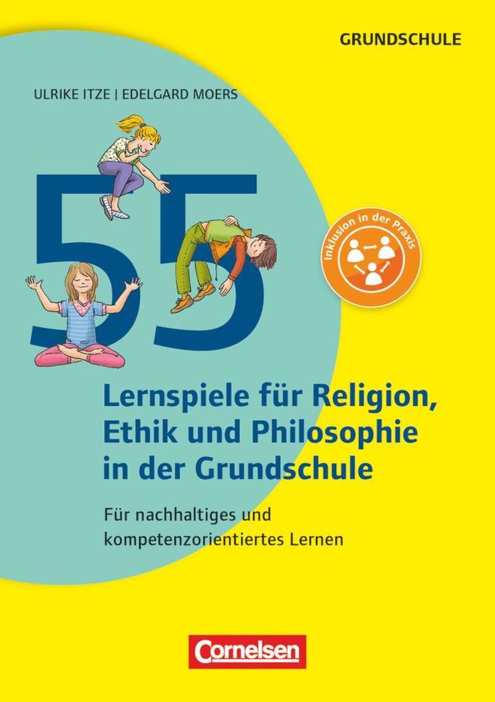 55 Lernspiele für Ethik, Religion und Philosoph...