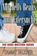 Nur Jelly Beans und Eifersucht (Die Reed Brüder Reihe, #4)