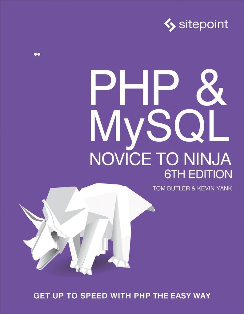 PHP & MySQL: Novice to Ninja als Buch von Tom B...