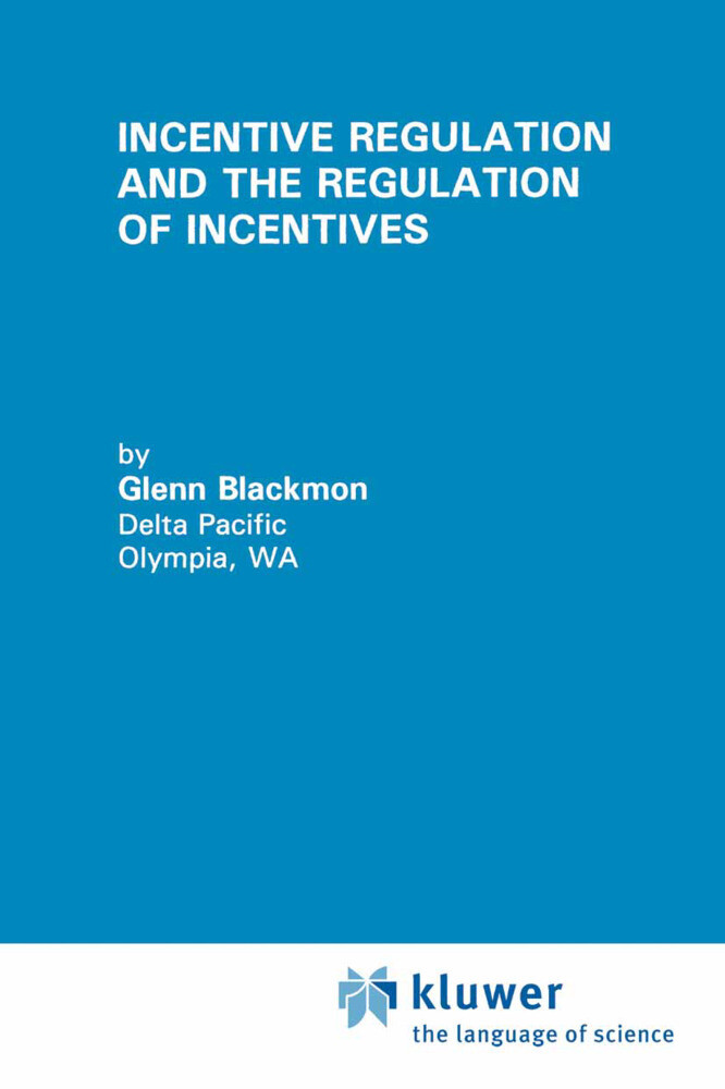 Incentive Regulation and the Regulation of Incentives als Buch
