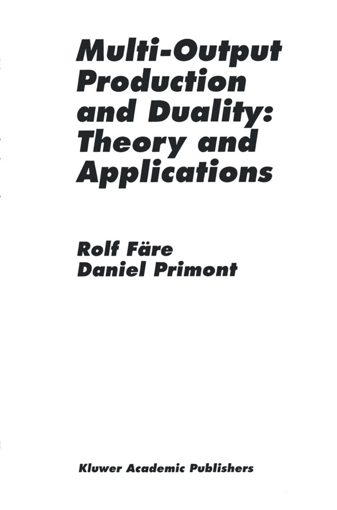 Multi-Output Production and Duality: Theory and Applications als Buch