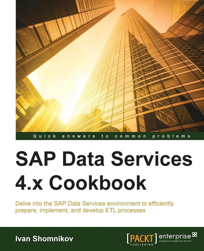 SAP Data Services 4.x Cookbook als Buch von Iva...
