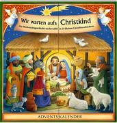 Wir warten aufs Christkind ... Adventskalender