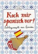 Koch mir spanisch vor!