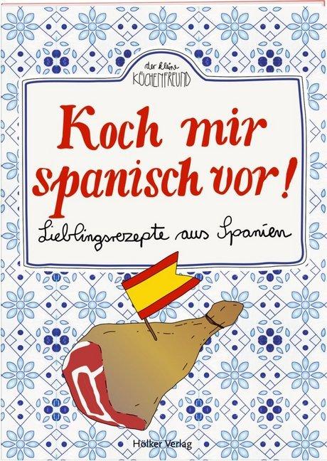 Koch mir spanisch vor! als Buch