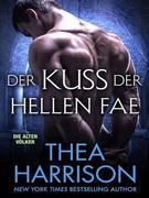 Der Kuss Der Hellen Fae (Die Alten Völker/Elder Races)