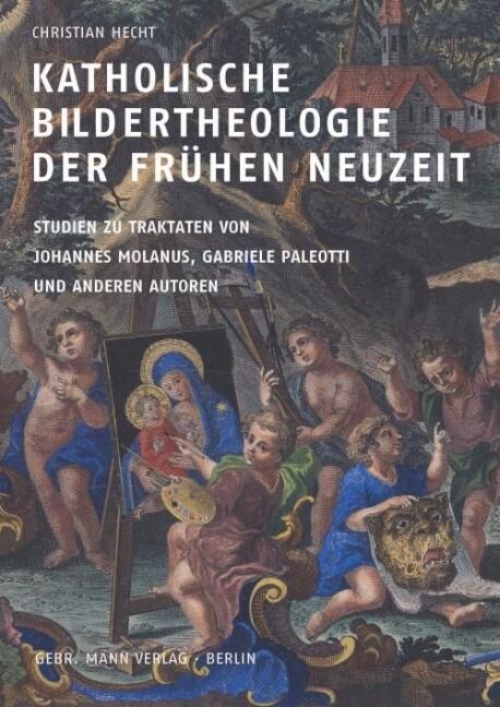Katholische Bildertheologie der frühen Neuzeit ...