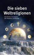 Die sieben Weltreligionen