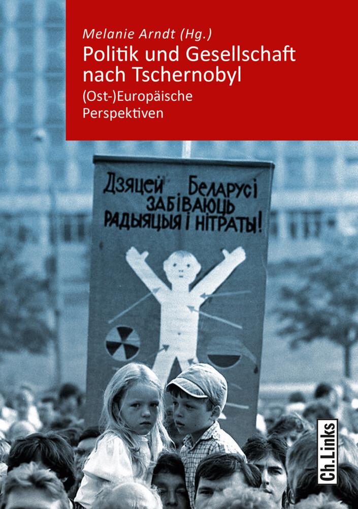 Politik und Gesellschaft nach Tschernobyl als B...