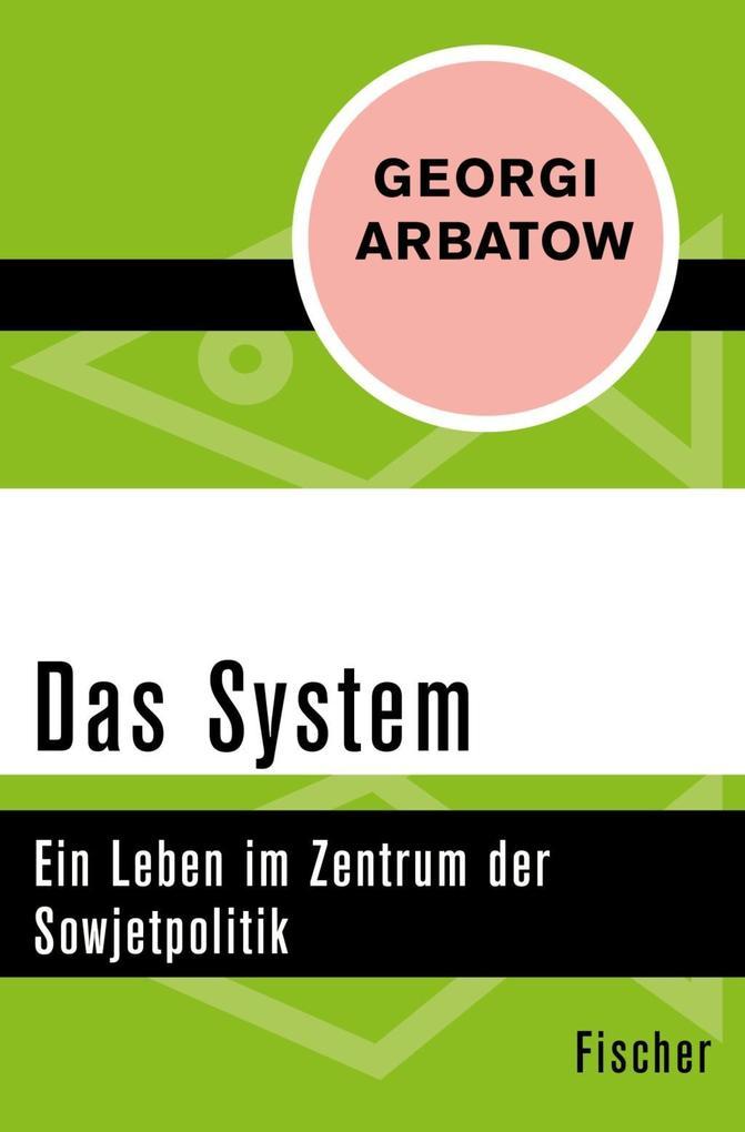 Das System als Taschenbuch von Georgi Arbatow