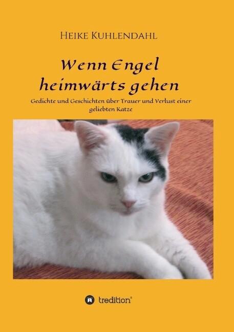 Wenn Engel heimwärts gehen als Buch von Heike K...