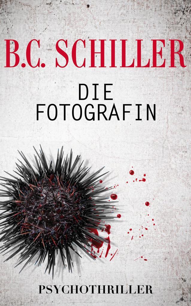 Die Fotografin - Psychothriller als eBook