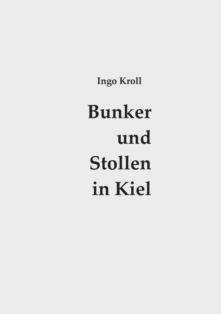 Bunker und Stollen in Kiel als eBook Download von