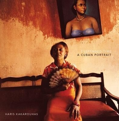 Suspended Time: A Cuban Portrait als Buch