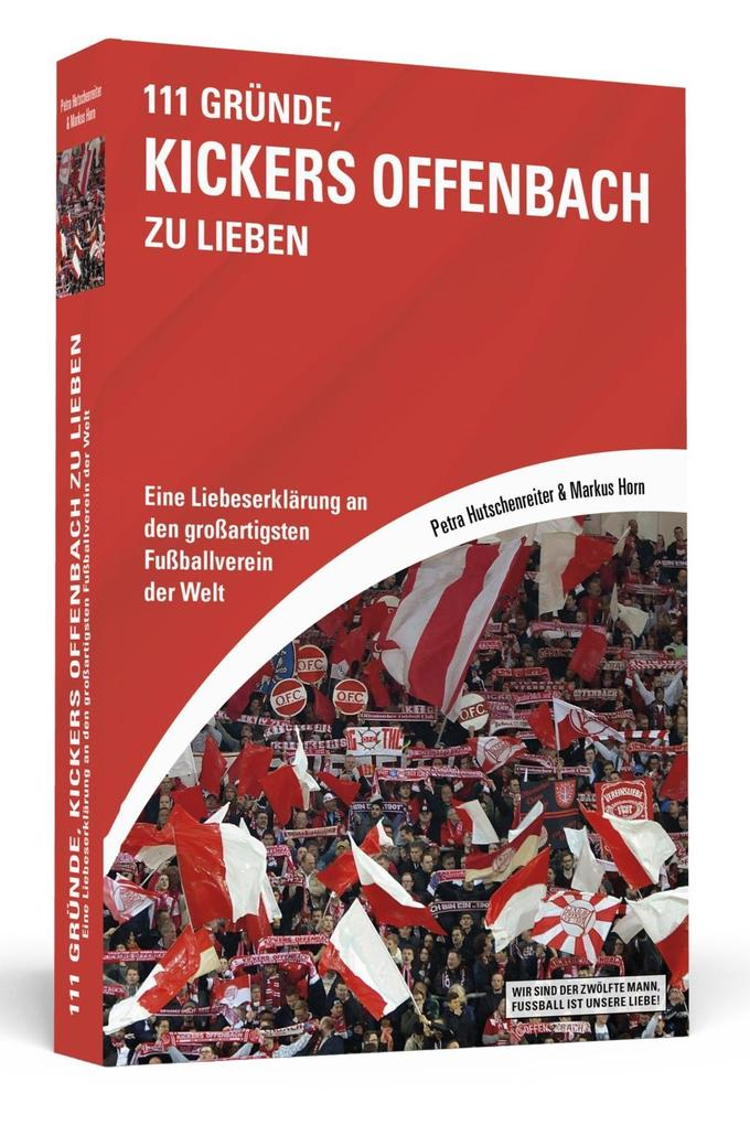 111 Gründe, Kickers Offenbach zu lieben als Buch von Petra Hutschenreiter, Markus Horn