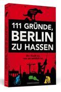 111 Gründe, Berlin zu hassen