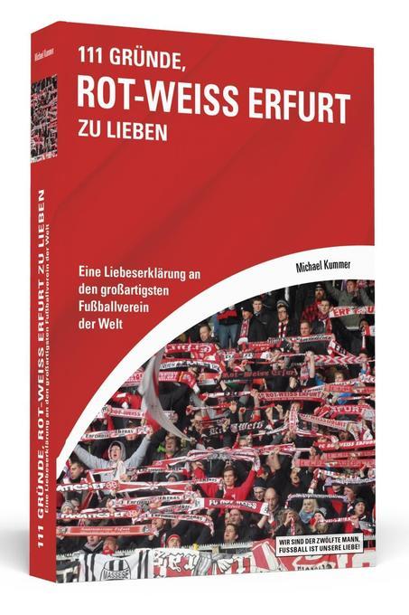 111 Gründe, Rot-Weiß Erfurt zu lieben als Buch ...