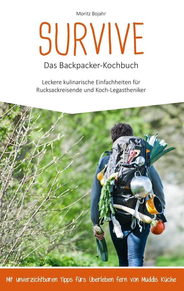 Survive Das Backpacker-Kochbuch als Buch von Mo...