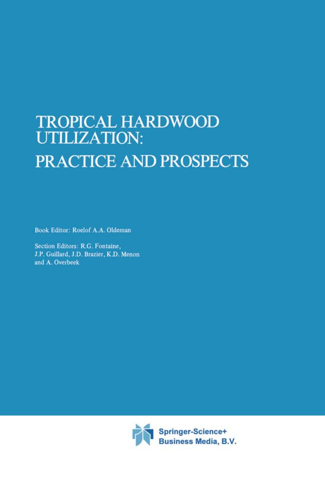 Tropical Hardwood Utilization: Practice and Prospects als Buch (gebunden)