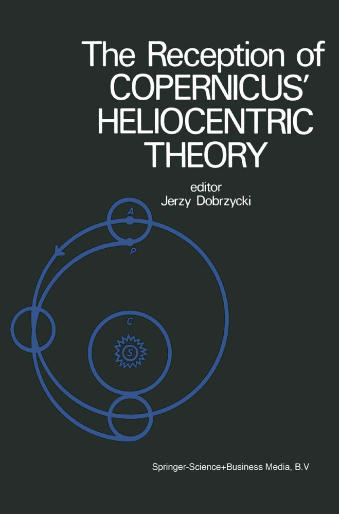 The Reception of Copernicus' Heliocentric Theory als Buch