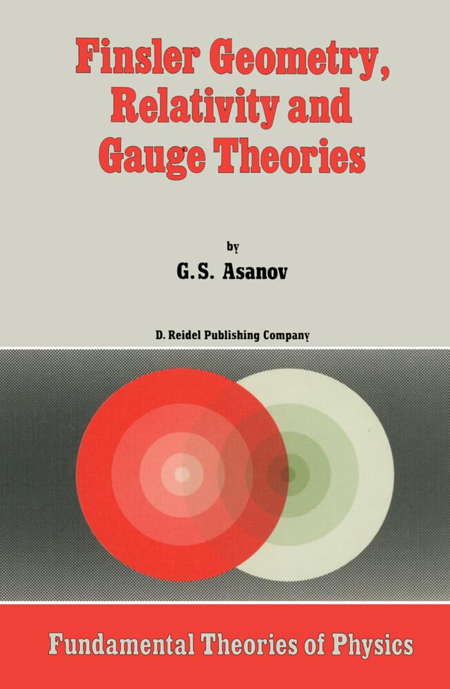 Finsler Geometry, Relativity and Gauge Theories als Buch
