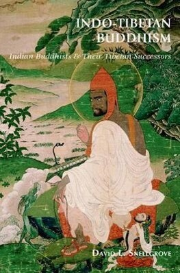 Indo-tibetan Buddhism: Indian Buddhists And Their Tibetan Successors als Buch