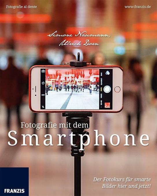 Fotografie mit dem Smartphone als Buch von Ulri...