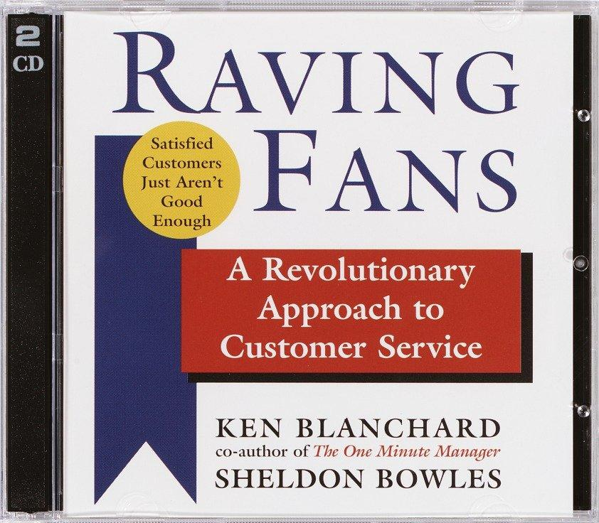 Raving Fans: A Revolutionary Approach to Customer Service als Hörbuch