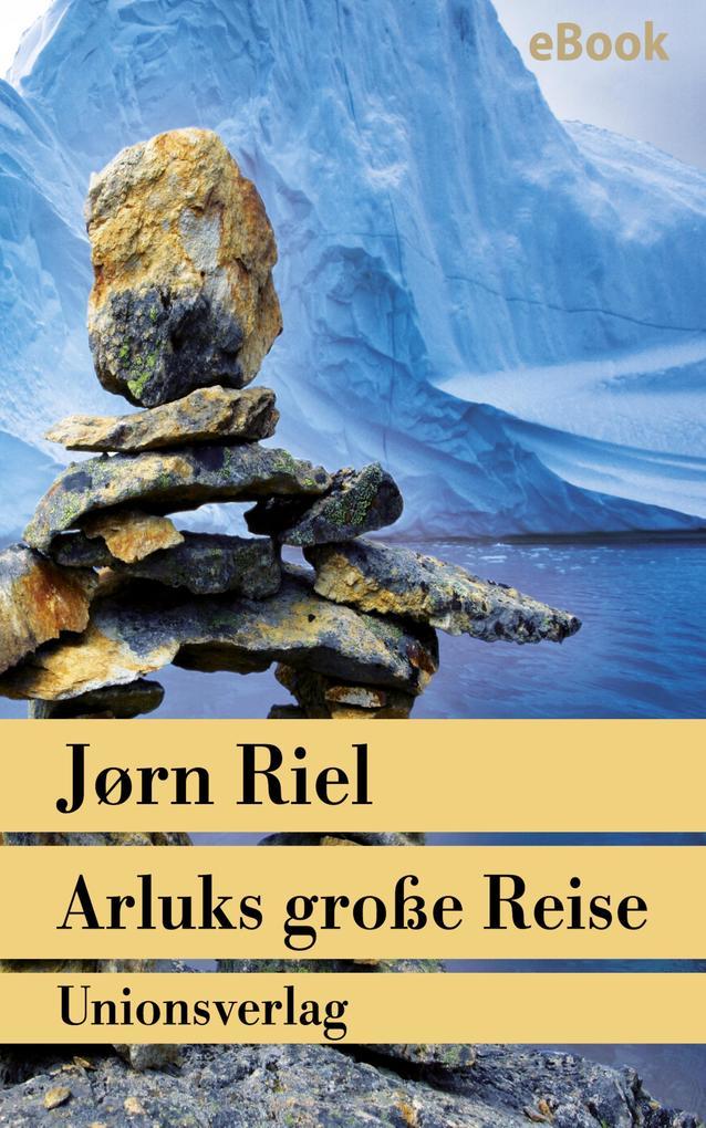 Arluks große Reise als eBook