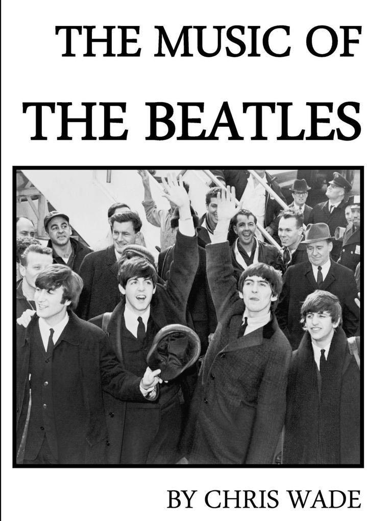 The Music of The Beatles als Buch von Chris Wade