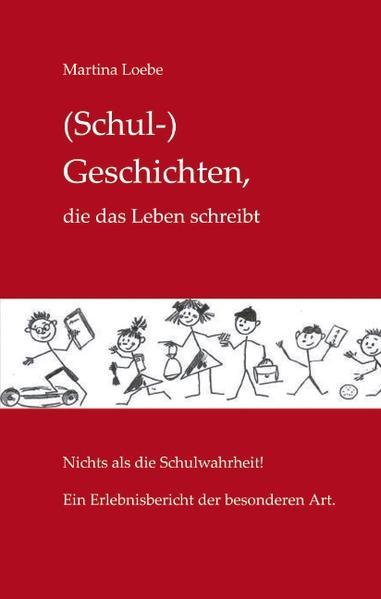 (Schul-) Geschichten, die das Leben schreibt als Buch