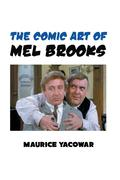 THE COMIC ART OF MEL BROOKS