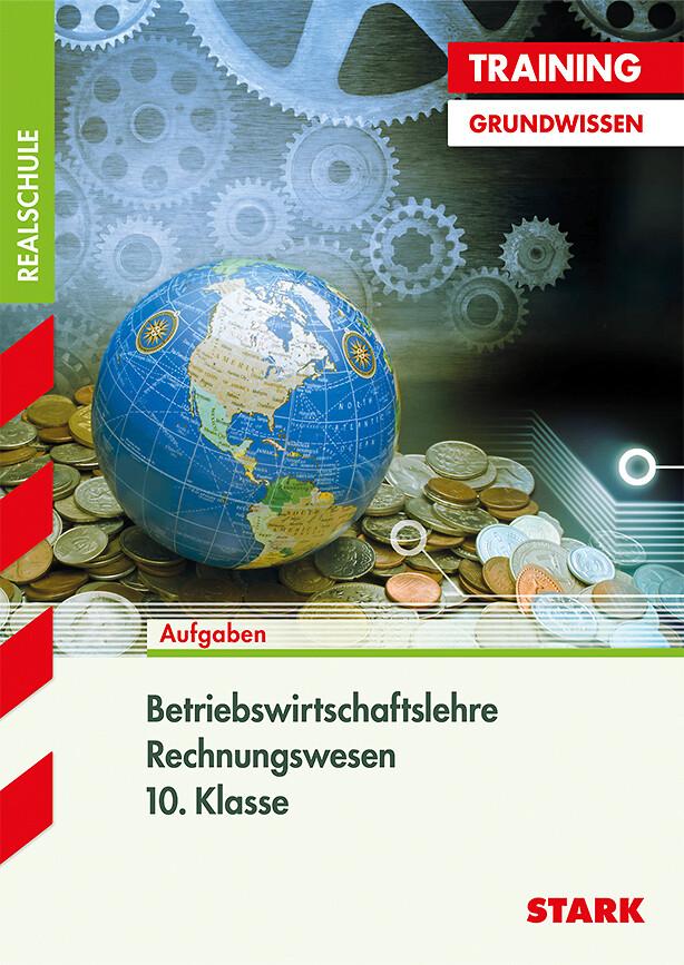 Training Realschule - Betriebswirtschaftslehre/Rechnungswesen 10. Klasse als Buch
