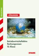 Training Realschule - Betriebswirtschaftslehre/Rechnungswesen 10. Klasse Lösungsheft